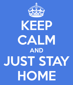 keep-calm-and-just-stay-home